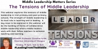 Middle Leadership Matters Series: The Tensions of Middle Leadership